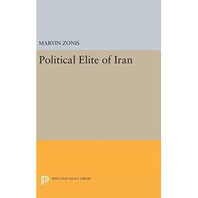 Livro Political Elite Of Iran (princeton Studies On The Nea