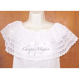 Hermosas Blusas De Chiapas / Tipo Campesinas / Unitalla
