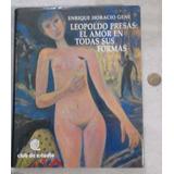 Libro Arte Leopoldo Presa El Amor En Todas Sus Formas Gene