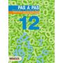 Pas A Pas 12. Càlcul I Problemes (materials Educatius - Mat