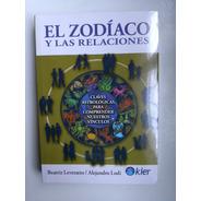 El Zodiaco Y Las Relaciones Beatriz Leveratto Alejandro Lodi