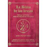 La Biblia De Las Brujas . Manual Completo Para Practica De L