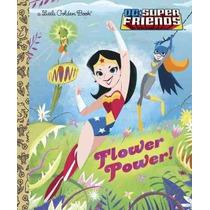Libro Flower Power! (dc Super Friends) (little Golden Book)