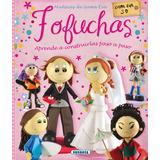 Fofuchas Muñecas De Goma Eva 3d Espiralado Pereiro, Alicia S