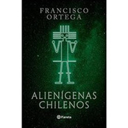 Libros Varios Autores: Alienígenas Chilenos