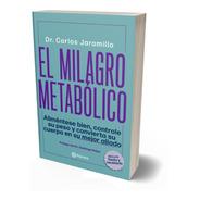 El Milagro Metabólico / Dr. Carlos Jaramillo