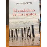El Ciudadano De Mis Zapatos - Luis M. Pescetti - Loqueleo