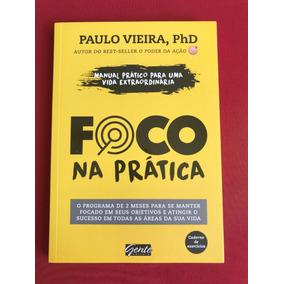 Livro - Foco Na Prática - Paulo Vieira - Ed. Gente - Semin.