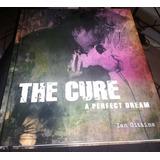 The Cure: A Perfect Dream Libro Pasta Dura (inglés)