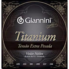 Encordoamento Violão Nylon Giannini Titanium P R O M O Ç Ã O