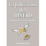 La Politizacion Del Dinero-ebook-libro-digital