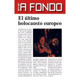 Libro; A Fondo: El Último Holocausto Europeo