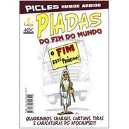 Picles Humor Ardido Piadas Do Fim Do Mundo Nacional Charges