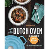 All-in-one Dutch Oven Cookbook For Two : One-pot Meals You