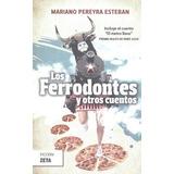 Los Ferrodontes Y Otros Cuentos Mariano Pereyra Don86