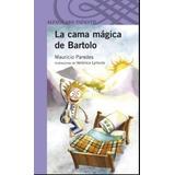 La Cama Magica De Bartolo - Mauricio Paredes +20 Libros