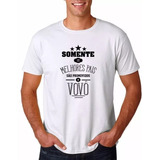 Camisa Somente Os Melhores Pais São Promovidos A Vovô