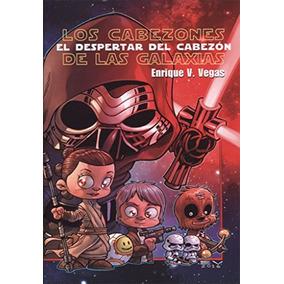 Libro Cabezones De Las Galaxias, Los. El Despertar Del Cabez