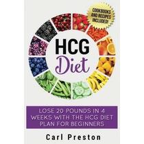 Libro Hcg Diet: Hcg Diet Plan: Hcg Diet Cookbook With 50 + H