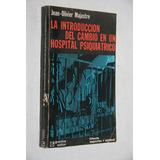 Majastre Introduccion Del Cambio En Un Hospital Psiquiatrico