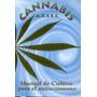 Cannabis - Manual De Cultivo Para El Autoconsum Envío Gratis
