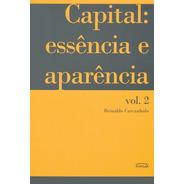 Capital: Essência E Aparência - Vol. 2