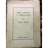 Jorge Teillier Para Angeles Y Gorriones 1957 Primer Libro