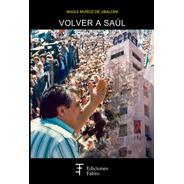 Volver A Saúl. Ediciones Fabro