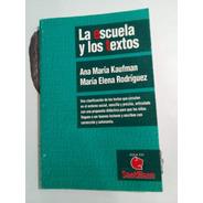 La Escuela Y Los Textos - Kaufman Rodríguez  Santillana 1993