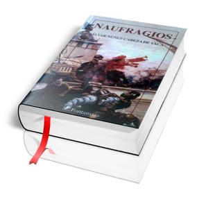 Naufragios - Alvar Nuñez Cabeza De Vaca
