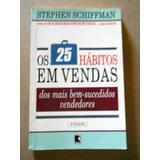 Stephen Schiffman - Os 25 Hábitos Em Vendas Dos Mais Bem Suc
