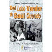 Del Lobo Vandor A Saúl Querido. Ediciones Fabro