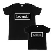 Kit Playeras Padre E Hijo Leyenda Y Legado