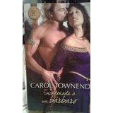 Encadenado A Un Barbaro. Carol Towned. Harlequin