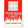 Carcel Modelo De Caracas Prision Violencia Y Muerte
