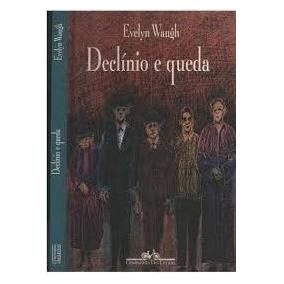 Declínio E Queda - Evelyn Waugh - Novo!