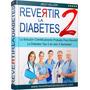Revertir La Diabetes 2 Libro Digital Completo Pdf