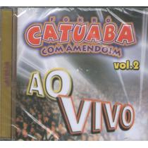 Cd Catuaba Com Amendoim Ao Vivo Vol.2 Original + Frete Gráti