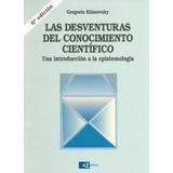 Desventuras Del Conocimiento Cientifico, Klimovsky, Greg A-z