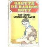 Livro Mistério? Misterioso Amor Odette De Barros Mott