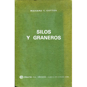 Silos Y Graneros - Richard T. Cotton / Oikos Tau