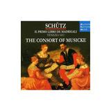Schutz/consort Of Musicke Schutz Il Primo Libro De Madrigali