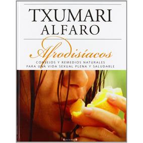 Afrodisiaco / Txumar Alfaro / Libro En Físico.