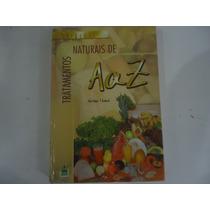 Tratamentos Naturais De A A Z Autor: Antônio Thomé