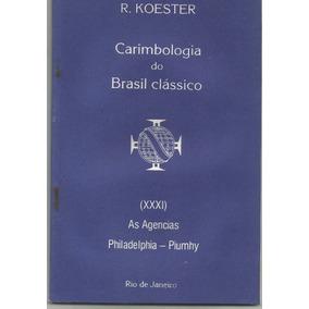 2626- Livro Carimbologia Do Brasil Clássico - R.koester