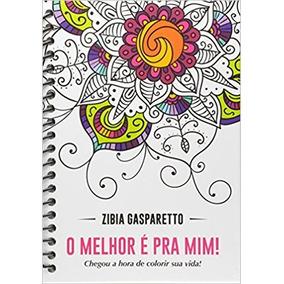 O Melhor É Para Mim+voltas Que A Vida Dá- Zibia Gasparetto