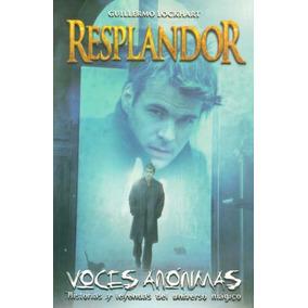 Resplandor Voces Anónimas / Guillermo Lockhart
