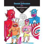 Daniel Johnston X Daniel Johnston, Sexto Piso