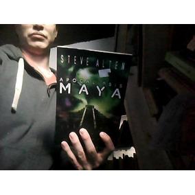 Apocalipsis Maya. La Era Del Miedo - Steve Alten