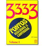 3333 Pontos Riscados Cantados V 01 De Editora Pallas